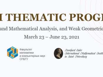 Тематическая программа «Geometric and Mathematical Analysis, and Weak Geometric Structures»